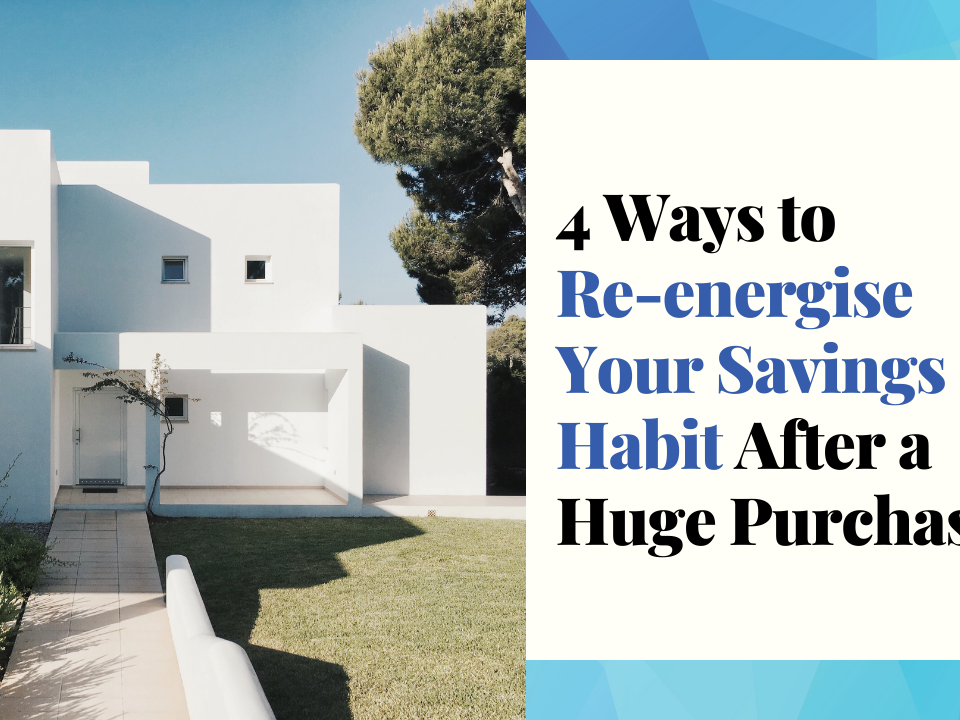4 ways to re-energise your savings habit after a huge purchase