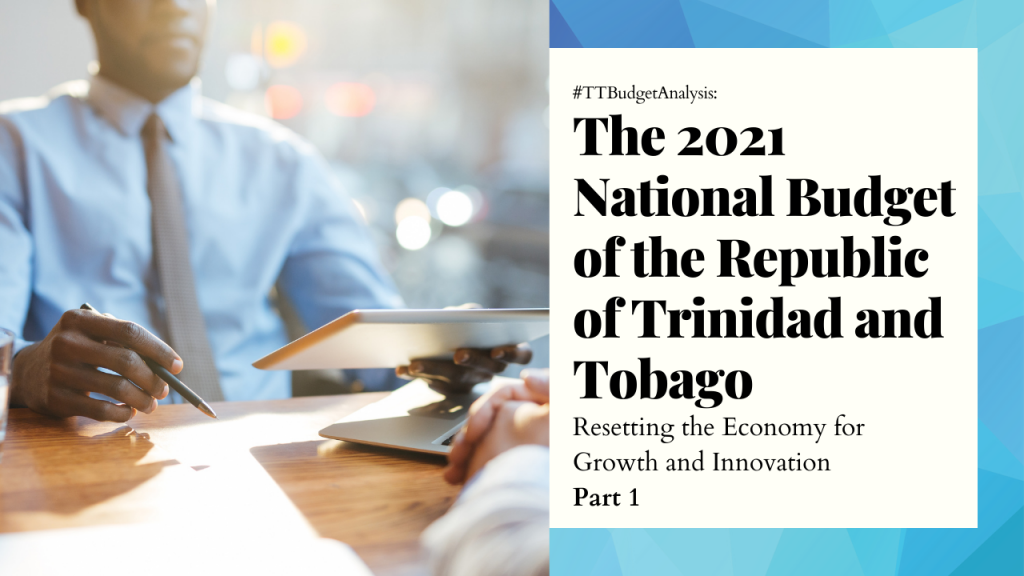 The 2021 National Budget of the Republic of Trinidad and Tobago Resetting the Economy for Growth and Innovation Part 1