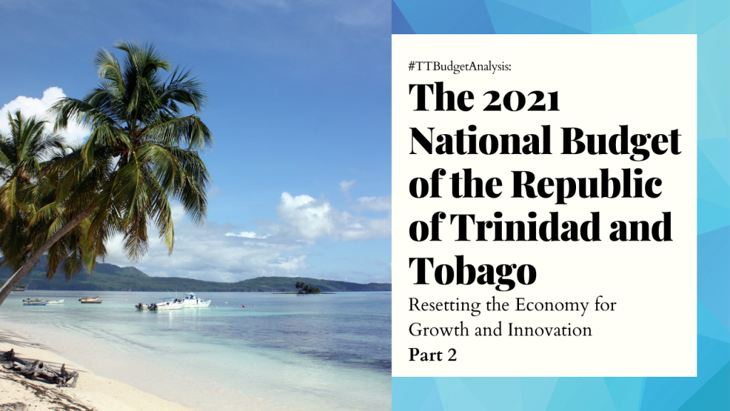 The 2021 National Budget of the Republic of Trinidad and Tobago Resetting the Economy for Growth and Innovation Part 2