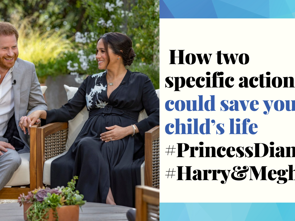 How two specific actions could save your child's life #PrincessDiana #Harry&Meghan
